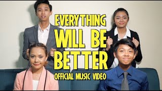 Everything Will Be Better (Official Music Video)