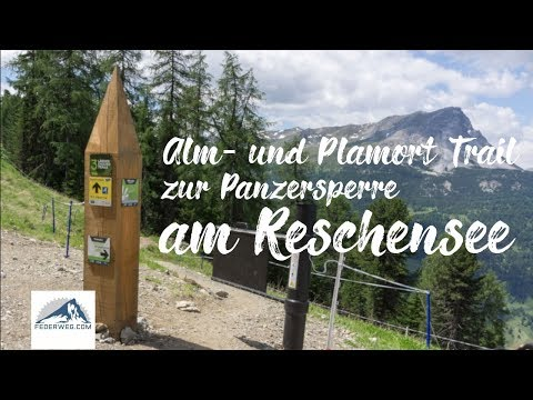 Über Almtrail (Nr. 86) und Plamort Trail (Nr. 71) zur Panzersperre am Reschensee