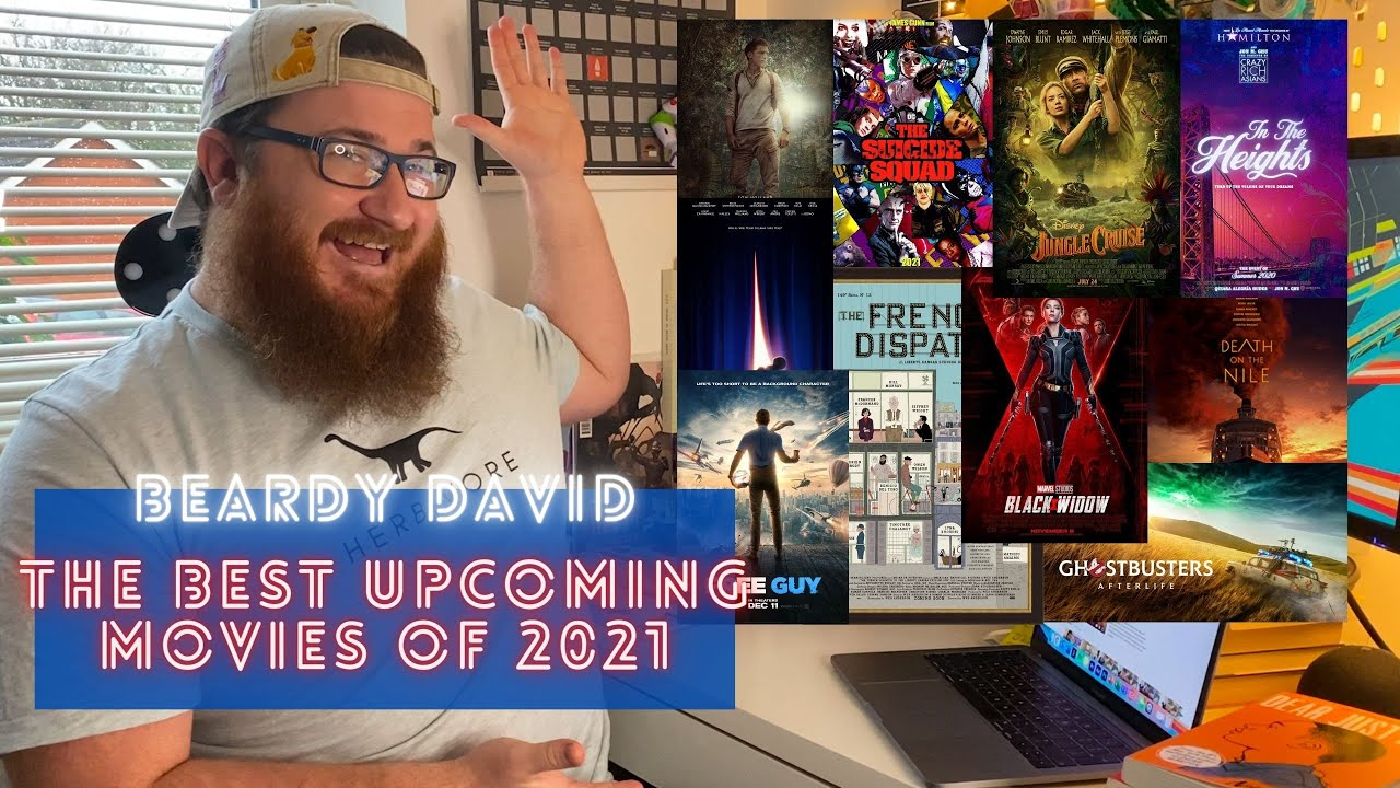 The Best Upcoming Movies Of 2021 | Beardy David