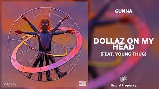 Gunna - DOLLAZ ON MY HEAD (feat. Young Thug) [432Hz]