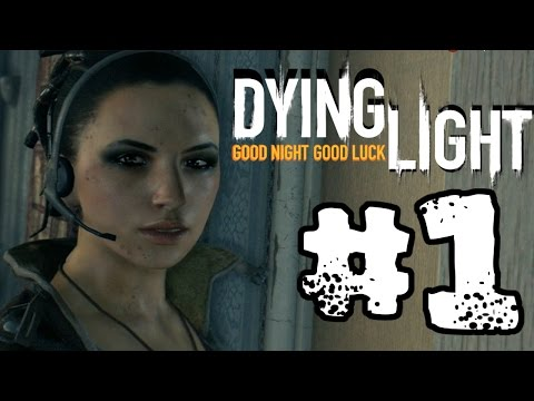 Dying Light Campaign WalkThrough Part 1 - Dragged Off To Paradise! (PC, PS4, XBONE)