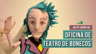 Oficina Teatro de Bonecos e Animação | Grupo Girino