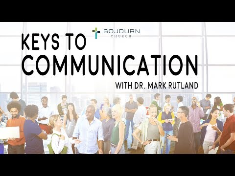 Keys To Communication Session 1 By Mark Rutland