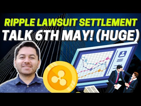 (HUGE) Ripple XRP Lawsuit Settlement Discussion On 6th May! XRP News, Price & More!