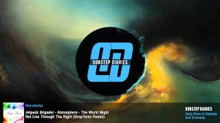 Jetpack Brigade! - Atmosphere - The World Might Not Live Through The Night (DropTonix Remix)