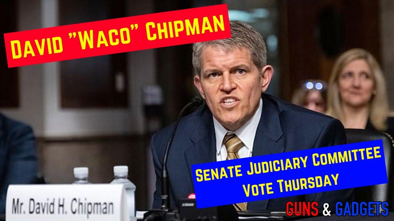 "David ""Waco"" Chipman Gets Vote Thursday"