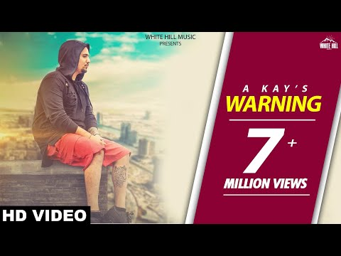 Warning  (Lyrical Audio) A Kay | Punjabi Lyrical Audio 2017 | White Hill Music