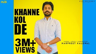 Khanne kol de (Полная песня) Харприт Калеваль | Mayze | Новые песни на панджаби | Hub Recordz