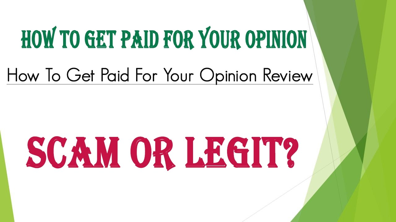 How to get paid for your opinion review scam or legit