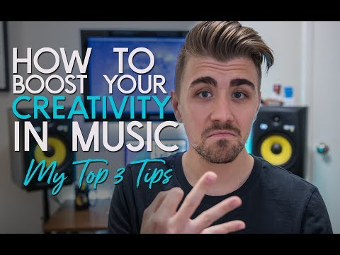 Boost Your Creativity in Music - My Top 3 Tips on How to be More Creative