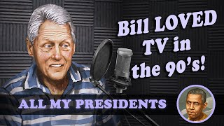 Bill Clinton loved TV in the 90's...