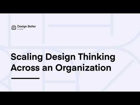 How to Scale Design Thinking Across an Organization