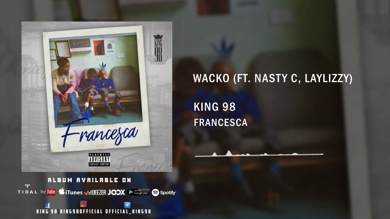 Image result for King98 – Wacko (feat. Nasty C & LayLizzy)