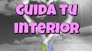 CUIDA TU INTERIOR Como lo más importante - REFLEXIONES CRIS...