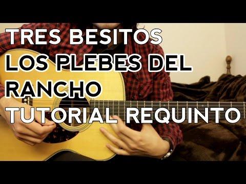 Tres Besitos - Los Plebes del Rancho - Tutorial - Requinto - Como tocar en Guitarra