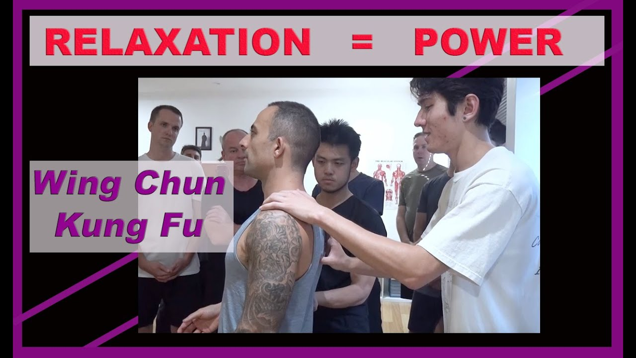Joint RELAXATION must be TANGIBLE -  CST Wing Chun