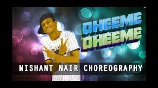 DHEEME DHEEME || TONY KAKKAR FT. NEHA SHARMA || DANCE COVER || NISHANT NAIR