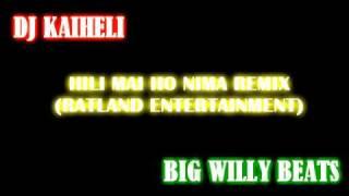 DjKaiheli~Hili Mai Ho Nima Remix 2011