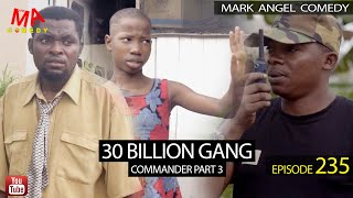 30 BILLION GANG  Mark Angel Comedy Episode 235