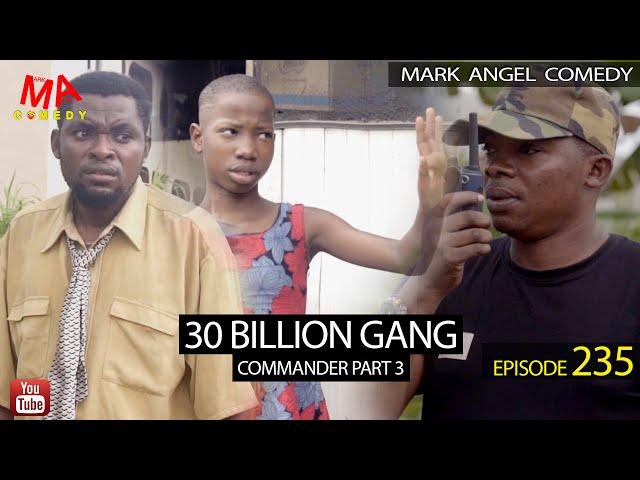 30 BILLION GANG ( Mark Angel Comedy) (Episode 235)