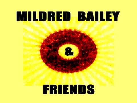 Mildred Bailey - Nobody Knows The Trouble I've Seen