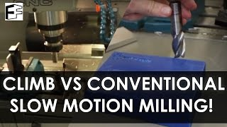 Climb vs Conventional milling slow motion! - #5minFriday - #9