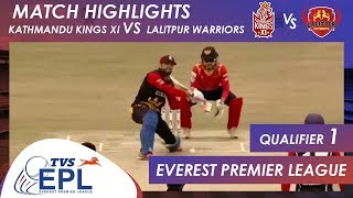 Match Highlights | Kathmandu Kings XI vs Lalitpur Warriors | Qualifier 01 | EPL 2018