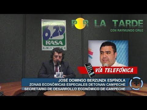 """RAYMUNDO CRUZ """"ZONAS ECONÓMICAS ESPECIALES DETONAN CAMPECHE"""""""