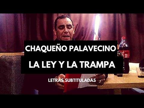 La ley la trampa - El Chaqueño Palavecino (Hd subtitulado)