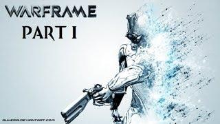 Warframe - Walk-Through - Excalibur Prime - Part I - w/Ben - Terminus