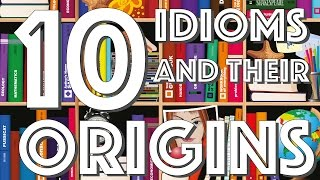 10 sayings and their origins