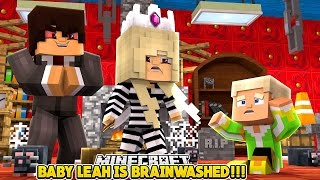 BABY LEAH GETS BRAINWASHED TO KILL HER FAMILY!!!- Baby Leah Minecraft Adventures!