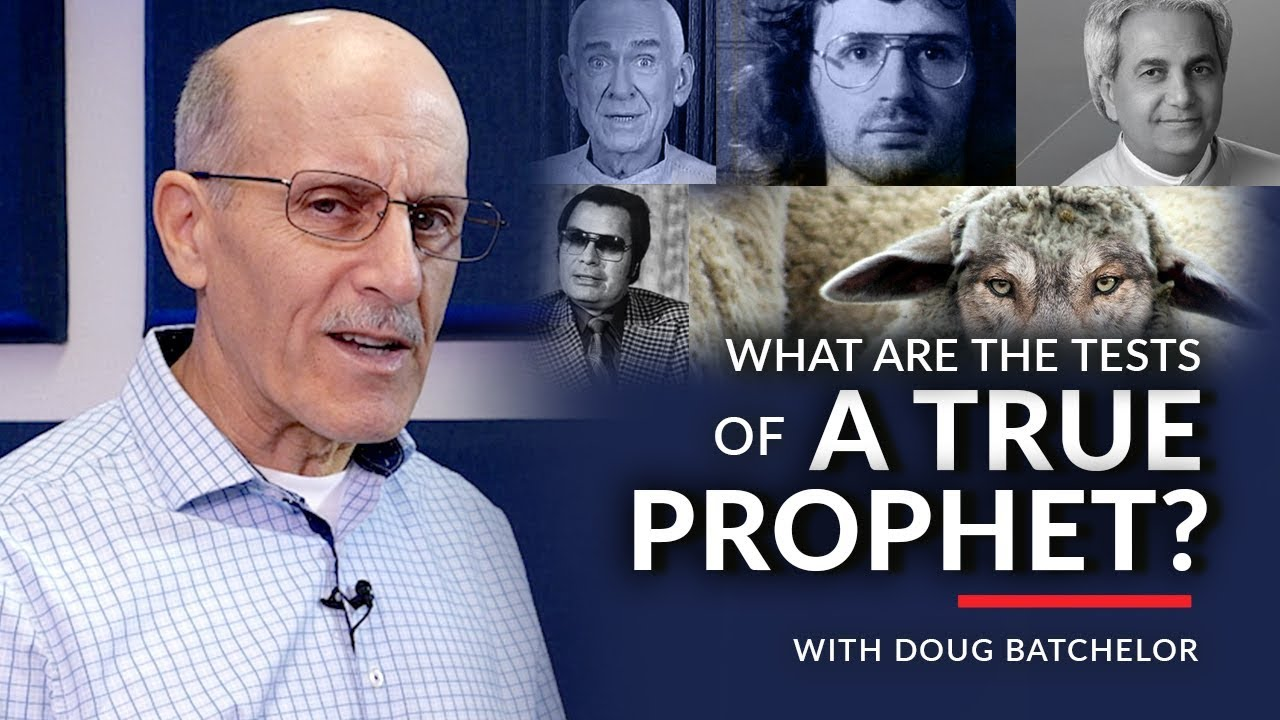 What Are the Tests of a True Prophet? with Doug Batchelor (Amazing Facts)