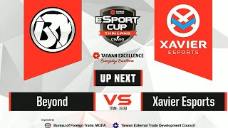 TAIWAN Excellence e-Sport Cup Thailand : รอบ 16 ทีมสุดท้าย BO1 -  Beyond vs. Xavier