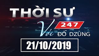 Thời Sự 247 Với Đỗ Dzũng | 21/10/2019 | SETTV www.setchannel.tv