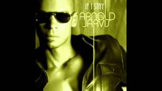 Arnold Jarvis - If I Stay (Vocal Main Mix)