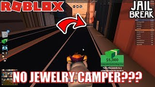 NO JEWELRY STORE CAMPERS???   Jailbreak Roblox