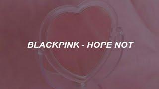 Gambar cover BLACKPINK – 'Hope Not (아니길)' Easy Lyrics