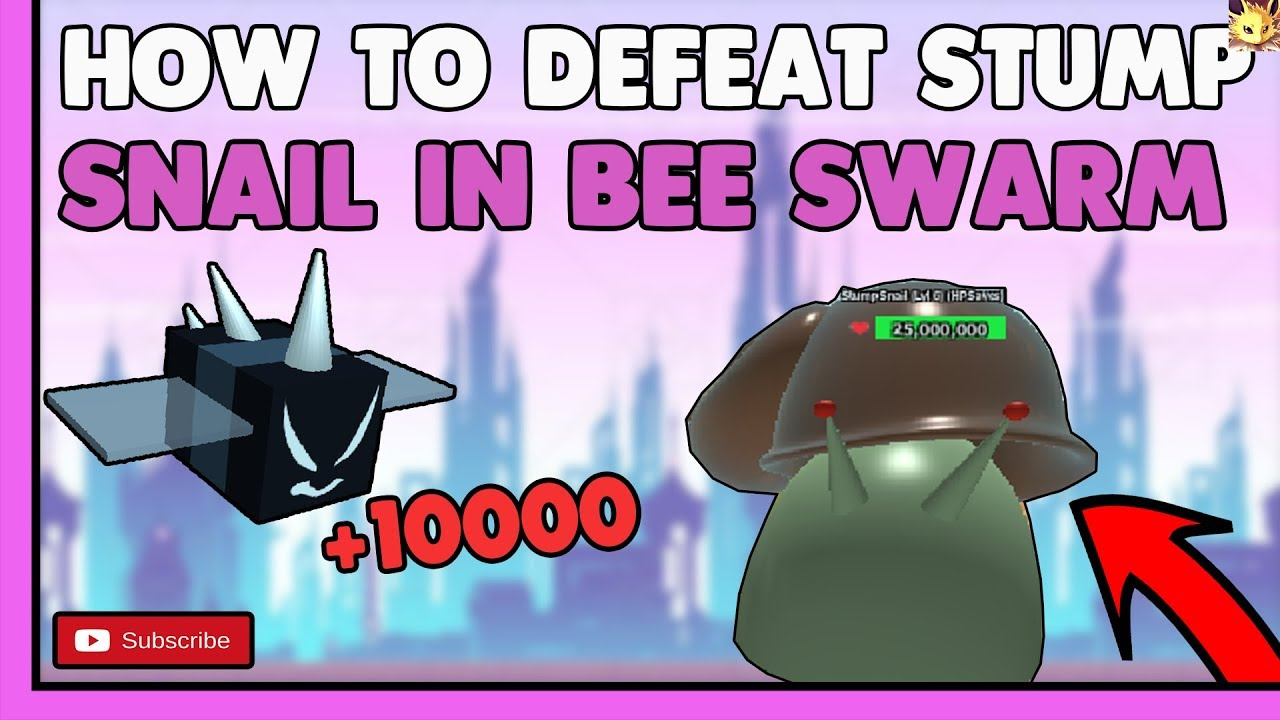 Bee Swarm Simulator How To Defeat Stump Snail Tips And Tricks