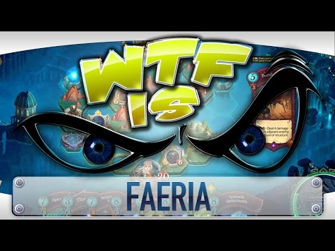 WTF Is... - Faeria ?