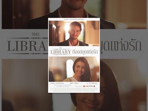 """หนังสั้น """"The Library ห้องสมุดแห่งรัก"""" - The Library [Short Film]"""