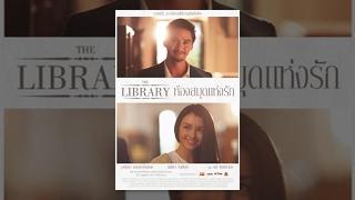 """หนังสั้น """"The Library ห้องสมุดแห่งรัก"""" - The Library [Short Film] (Eng/Viet/Indo sub)ᴴᴰ"""