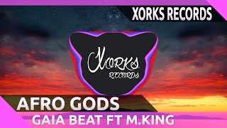Gaia Beat Ft M.KING - Afro Gods