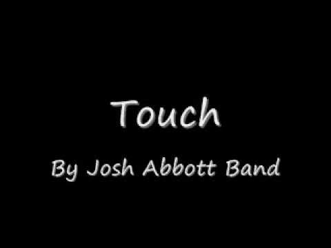 Touch by Josh Abbott Band (with Lyrics)