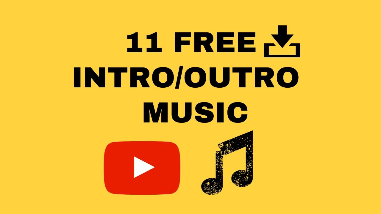 No Copyright Free Download 11 Intro And Outro Music Youtube