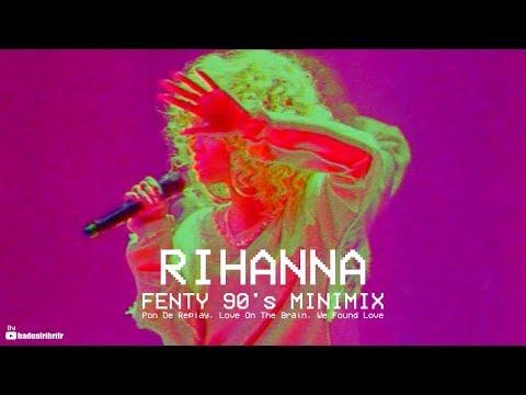 RIHANNA - FENTY 90's Minimix (with Pon De Replay, Love On The Brain, We Found Love)