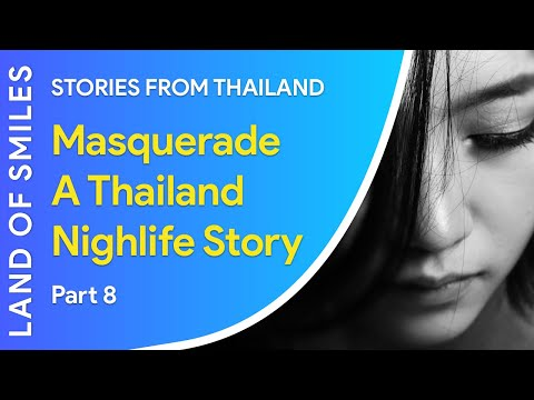 Masquerade A Thailand Nightlife Story Part 8 (2018)