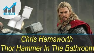 Chris Hemsworth Keeps One Of His Thor Hammers In The Bathroom