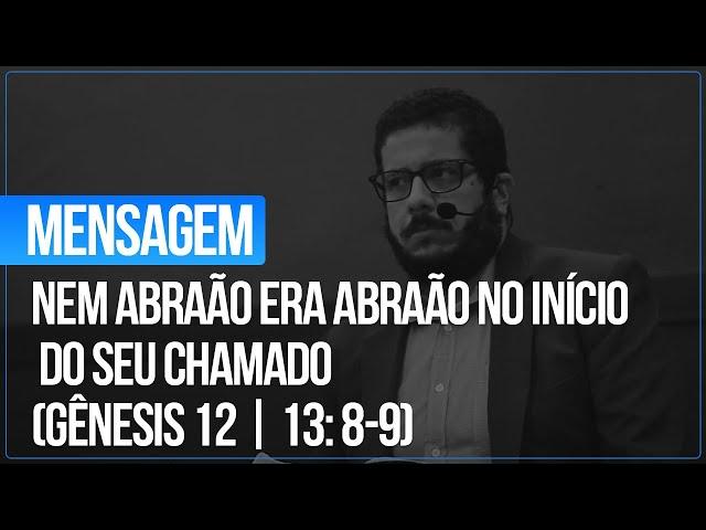 Culto - 14.02.2021 - Nem Abraão era Abraão no início do seu chamado - (Gênesis 12 | 13: 8-9)