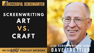 Dave Trottier on the Art vs. Craft of Screenwriting
